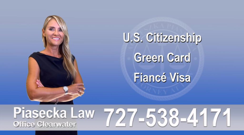 Polish Immigration Attorney U.S. Citizenship, Green Card, Fiancé Visa, Florida, Attorney, Lawyer, Agnieszka Piasecka, Aga Piasecka, Piasecka, 6