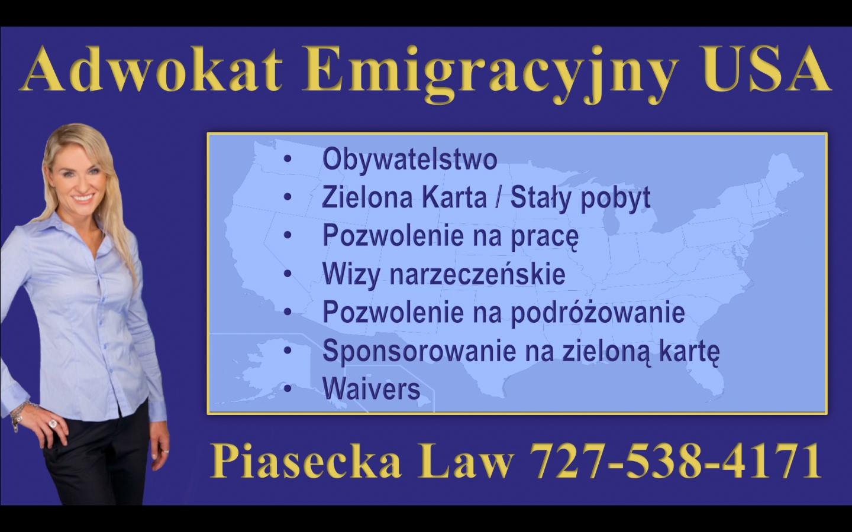 Adwokat Emigracyjny USA Piasecka Law 727-538-4171