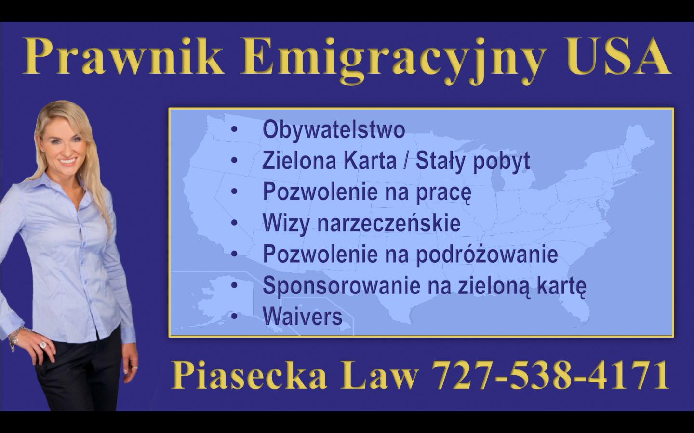 Prawnik Emigracyjny USA Piasecka Law 727-538-4171