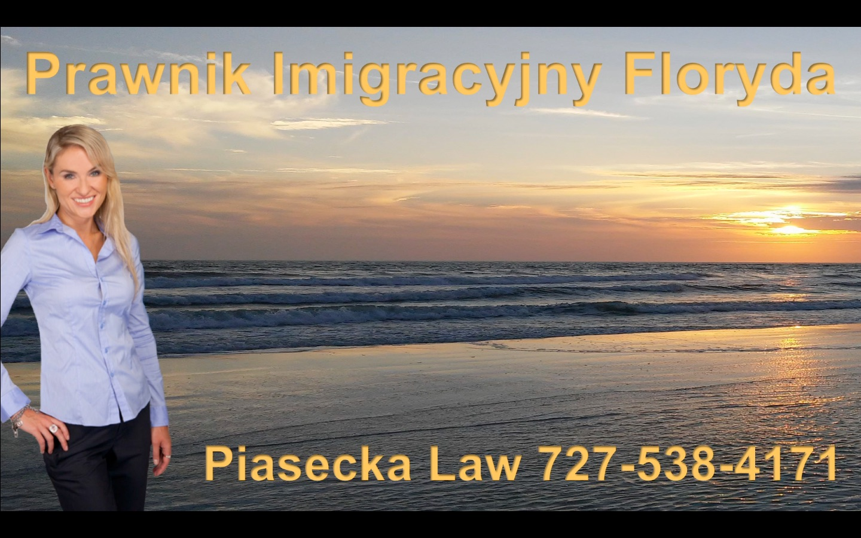 Prawnik Imigracyjny Floryda Piasecka Law