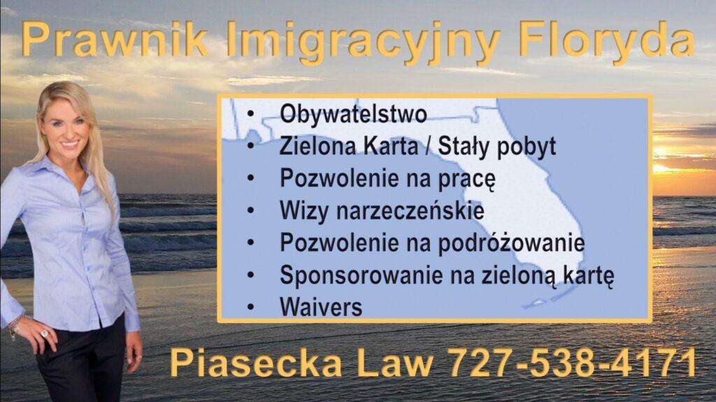 Prawnik Imigracyjny, Obywatelstwo, Zielona Karta, Floryda, USA, Adwokat Imigracyjny, Agnieszka Piasecka
