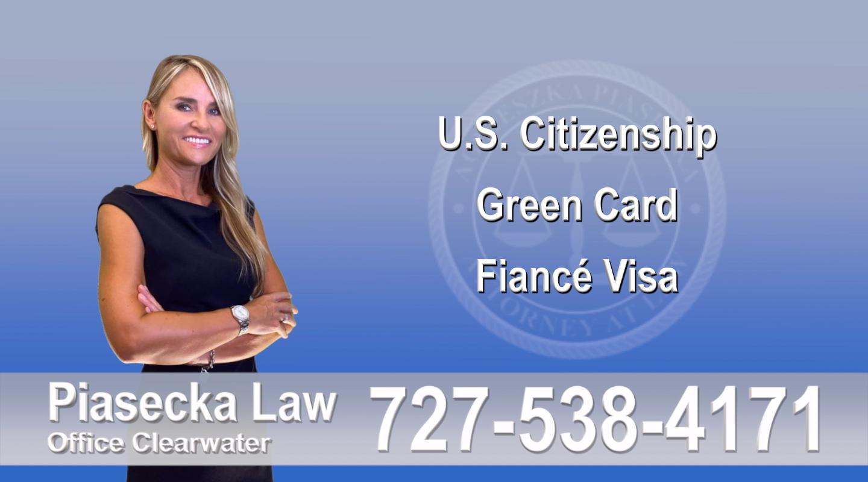 Polish Immigration Attorney U.S. Citizenship, Green Card, Fiancé Visa, Florida, Attorney, Lawyer, Agnieszka Piasecka, Aga Piasecka, Piasecka, 8